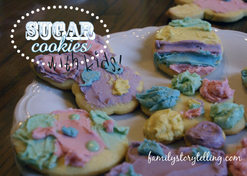 Family Storytelling, Sugar Cookies, Easter Tradition