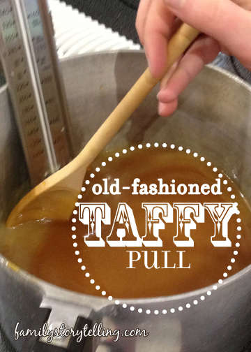Family Storytelling, Honey Taffy, Recipe, Memories