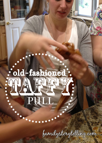 Family Storytelling, Taffy Pull, Honey Taffy