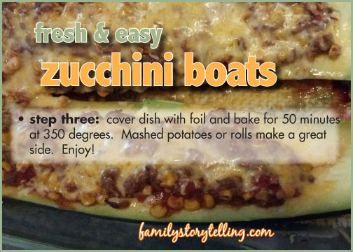 family storytelling zucchini boat recipe family tradition
